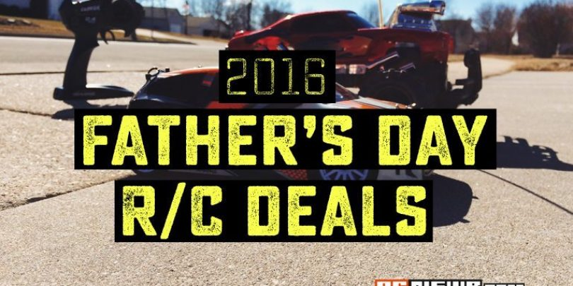 Father's Day R/C Deals: 2016 Edition