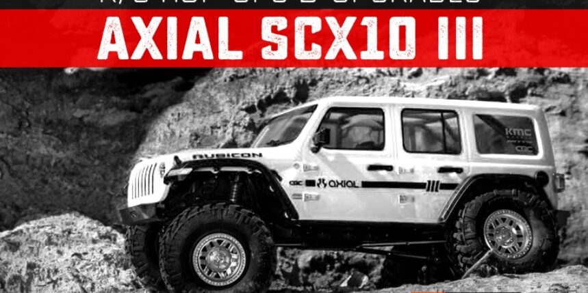 Upgrades and Hop-ups for the Axial SCX10 III