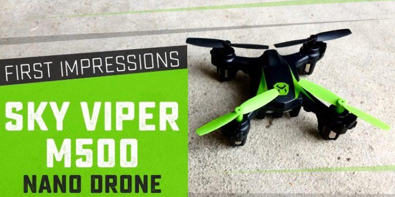 First Impressions: Sky Viper M500 Nano Drone