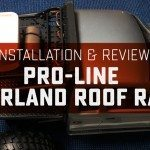 Pro-Line Overland Roof Rack Installation and Overview