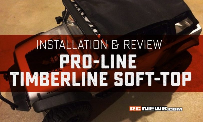 Pro-Line TimberLine Soft-Top Installation and Review