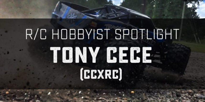RC Hobbyist Spotlight: Tony Cece (CCxRC)