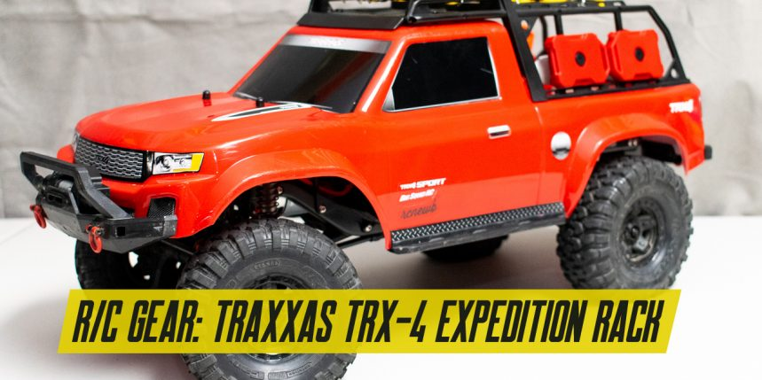 Hands-on with the Traxxas TRX-4 Expedition Rack [Video]